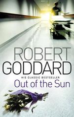 Out of the Sun : Re-issue B format - Robert Goddard
