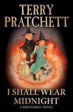 I Shall Wear Midnight : Discworld : Book 38 - Terry Pratchett