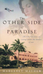 Other Side of Paradise : An Epic Love Story of Courage Under the Shadow of War - Margaret Mayhew