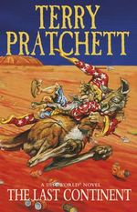 The Last Continent : Discworld Novel : Book 22 - Terry Pratchett