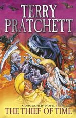 Thief of Time : Discworld Novel : Book 26 - Terry Pratchett