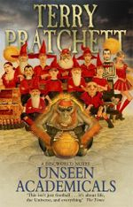 Unseen Academicals : Discworld Novel : Book 37 - Terry Pratchett