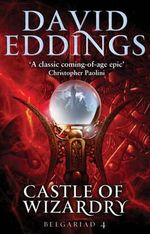 Castle of Wizardry : Book Four of the Belgariad - David Eddings