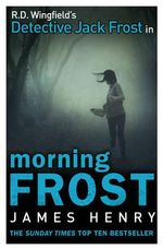 Morning Frost : DI Jack Frost Series 3 - James Henry