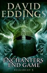 Enchanters' End Game : Book Five of the Belgariad - David Eddings