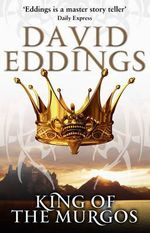 King of the Murgos : The Malloreon : Book 2  - David Eddings