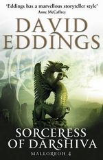 Sorceress of Darshiva : The Malloreon Series : Book 4 - David Eddings