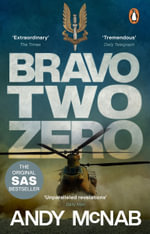 Bravo Two Zero - 20th Anniversary Edition : Re-issue 'B' format - Andy McNab