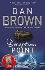 Deception Point : Contains Preview of Inferno Coming May 2013 - Dan Brown