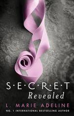 Secret Revealed : S.E.C.R.E.T. - L. Marie Adeline
