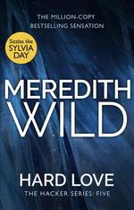 Hard Love : The Hacker Series - Meredith Wild
