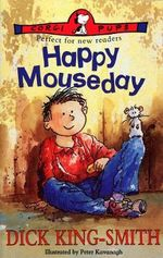Happy Mouseday : Colour First Reader - Dick King-Smith
