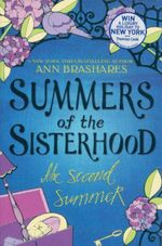 Summers of the Sisterhood : The Second Summer - Ann Brashares