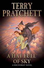 A Hat Full Of Sky : Discworld : Book 32 - Terry Pratchett