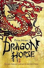 Dragon Horse - Peter Ward
