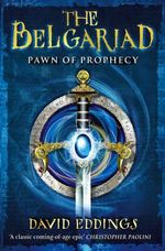 The Belgariad :  Pawn Of Prophecy - David Eddings
