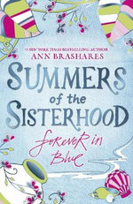Summers of the Sisterhood : Forever In Blue - Ann Brashares