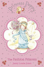 Princess Poppy : Fashion Princess :  Fashion Princess - Janey Louise Jones
