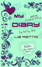 My Dating Disasters Diary : Kelly Ann's Diary - Liz Rettig