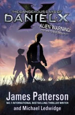 The Dangerous Days of Daniel X - James Patterson