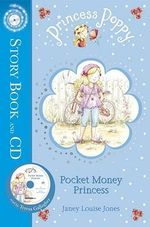 Princess Poppy : Pocket Money Princess : Story Book and CD - Janey Louise Jones