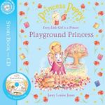 Playground Princess : Princess Poppy (Book And Cd) - Janey Louise Jones