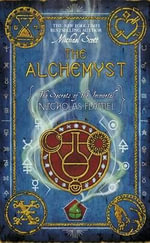 The Alchemyst : The Secrets of the Immortal Nicholas Flamel : Book 1 - Michael Scott