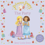 Princess Poppy : The Party :  The Party - Janey Louise Jones