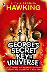 George's Secret Key to the Universe - Lucy Hawking