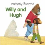 Willy and Hugh - Anthony Browne