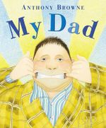 My Dad - Anthony Browne