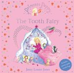 Princess Poppy : The Tooth Fairy :  The Tooth Fairy - Janey Louise Jones