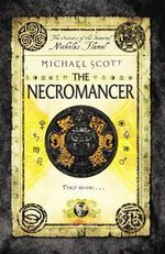 The Necromancer : The Secrets Of The Immortal Nicholas Flamel Series : Book 4 - Michael Scott