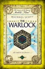The Warlock : The Secrets of the Immortal Nicholas Flamel : Book 5 - Michael Scott