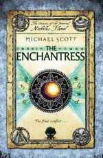 The Enchantress : The Secrets of the Immortal Nicholas Flamel Series: Book 6 - Michael Scott