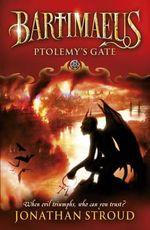 Ptolemy's Gate : Bartimaeus Series : Book 3 - Jonathan Stroud