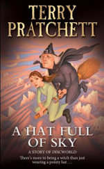 A Hat Full Of Sky : Discworld Novel 32   A format re-issue - Terry Pratchett