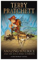 The Amazing Maurice and His Educated Rodents : (Discworld Novel 28) - Terry Pratchett