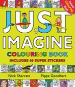 Just Imagine : Colouring Book with Stickers - Pippa Goodhart