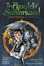 The Amulet Of Samarkand : A Bartimaeus Graphic Novel - Jonathan Stroud