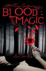 Blood Magic : Blood Journals - Tessa Gratton