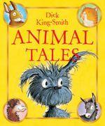 Animal Tales - Dick King-Smith