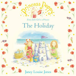 Princess Poppy : The Holiday - Janey Louise Jones