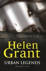 Urban Legends : Forbidden Spaces Trilogy: Book Three - Helen Grant