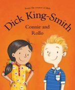 Connie & Rollo : New Format Re-issue - Dick King-Smith