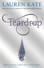 Teardrop : Teardrop Trilogy : Book 1 - Lauren Kate