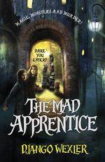 The Mad Apprentice : Book 2 - Django Wexler