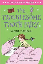 Troublesome Tooth Fairy : Colour First Reader - Sandi Toksvig