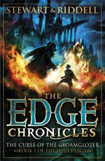 Edge Chronicles 1: The Curse of the Gloamglozer : First Book of Quint - Paul Stewart