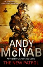 The New Patrol : Liam Scott Book 2 - Andy McNab